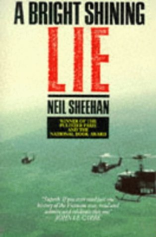 9780330313049: A Bright Shining Lie. John Paul Vann and America in Vietnam