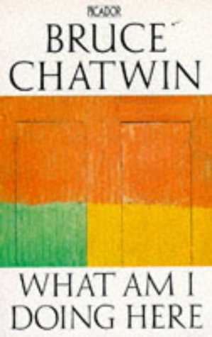 What am I doing here: Bruce Chatwin