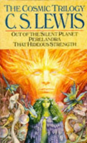 """9780330313742: The Cosmic Trilogy: """"Out of the Silent Planet"""", """"Perelandra"""" and """"That Hideous Strength"""""""
