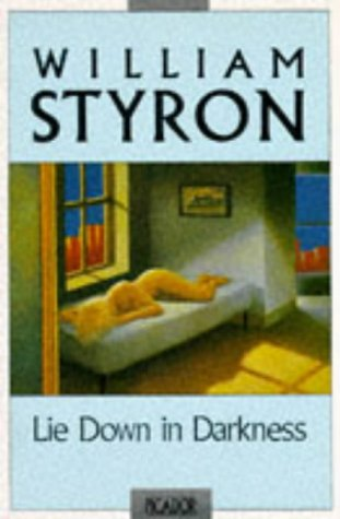 9780330313872: Lie Down in Darkness (Picador Books)