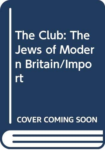 9780330313971: The Club: Jews of Modern Britain