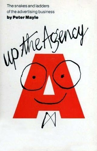 9780330314473: Up the Agency: Snakes and Ladders of the Advertising Business