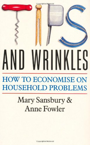Tips and Wrinkles: How to Economise on: Sansbury, Mary, Fowler,