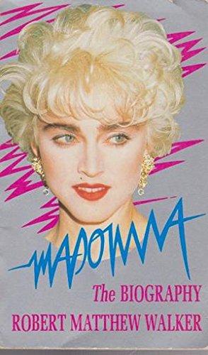 Madonna - The Biography: Matthew-Walker, Robert