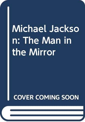 9780330314855: Michael Jackson: The Man in the Mirror