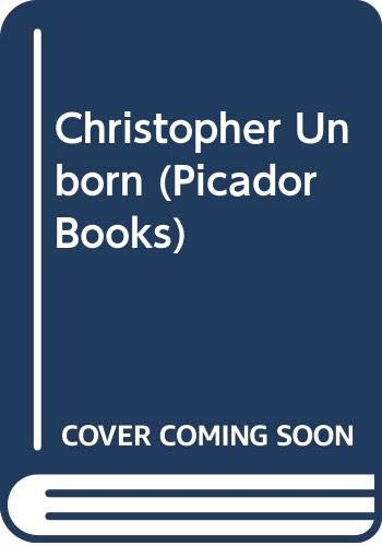9780330315647: Christopher Unborn (Picador Books)