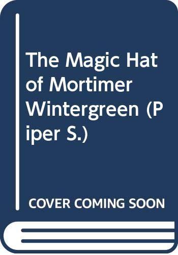 9780330316606: The Magic Hat of Mortimer Wintergreen (Piper)