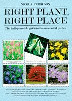 Right Plant, Right Place: The Indispensable Guide to the Successful Garden (0330317261) by Nicola Ferguson