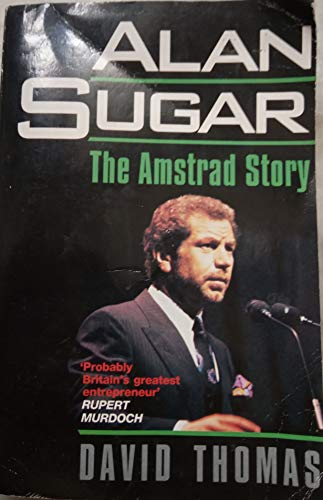 9780330319003: Alan Sugar: The Amstrad Story