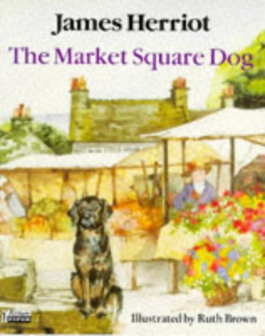 The Market Square Dog (Piper Picture Books) (0330319299) by James Herriot