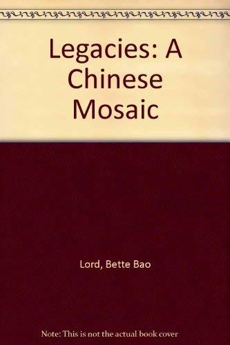 9780330319461: Legacies: A Chinese Mosaic