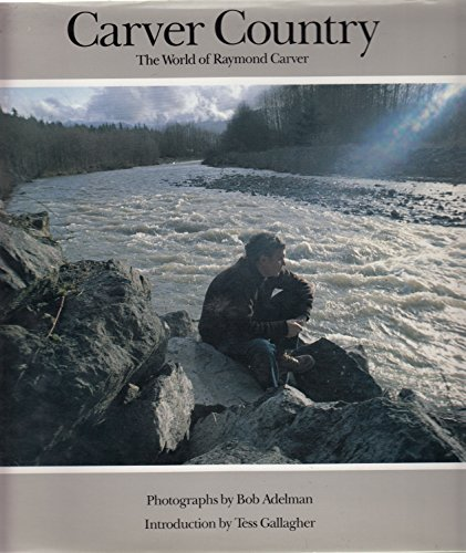 Carver Country : The World of Raymond Carver: Carver, Raymond