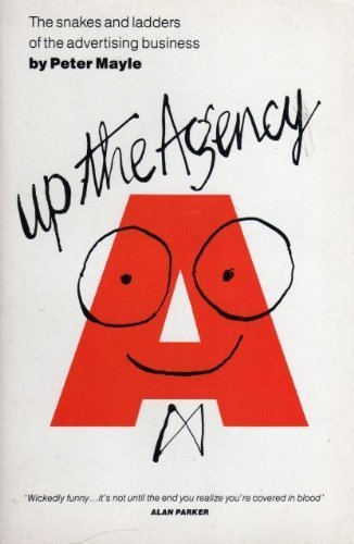 9780330320580: Up the Agency: Snakes and Ladders of the Advertising Business