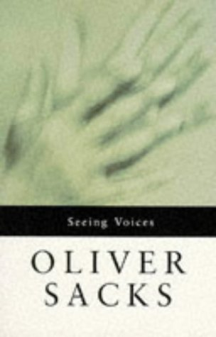 Seeing Voices (Picador Books) (0330320904) by Oliver Sacks