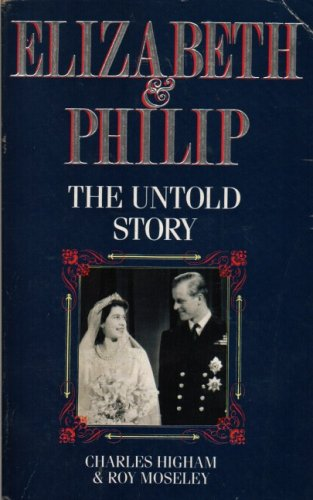 9780330321822: Elizabeth and Philip : The Untold Story