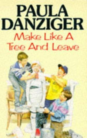 9780330322256: Make Like a Tree and Leave