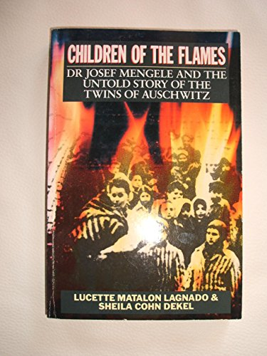 9780330322577: Children of the Flames: Dr.Josef Mengele and the Untold Story of the Twins of Auschwitz