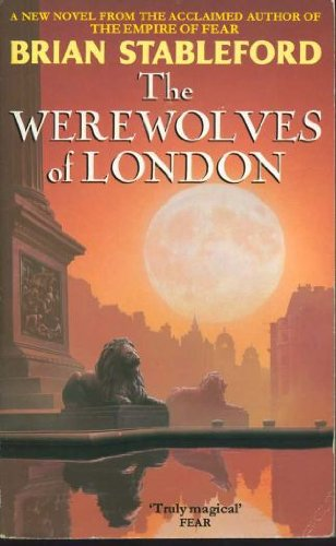 The Werewolves Of London (9780330322676) by Brian Stableford