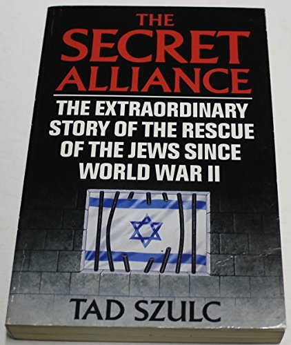 9780330322980: The Secret Alliance: Extraordinary Story of the Rescue of the Jews Since World War II