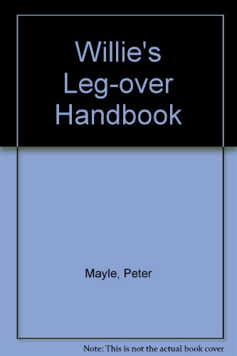 Willie's Leg-over Handbook (9780330323413) by Peter Mayle; Gray Jolliffe