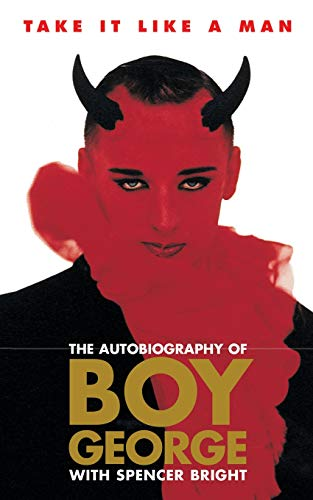 9780330323628: Take It Like a Man : The Autobiography of Boy George