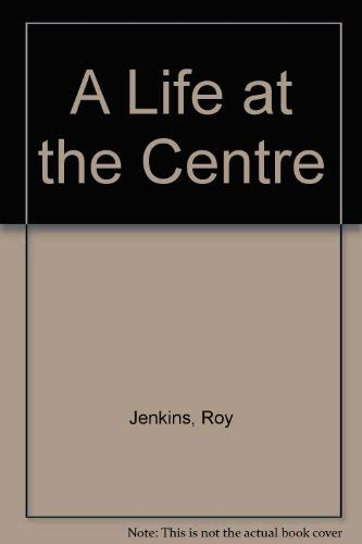 9780330323772: Life At the Centre