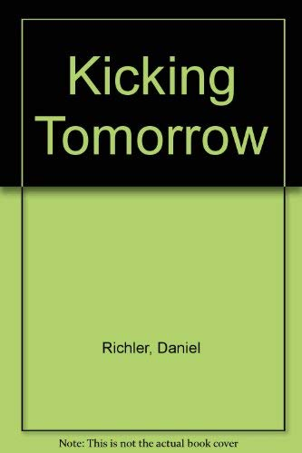 9780330325127: Kicking Tomorrow