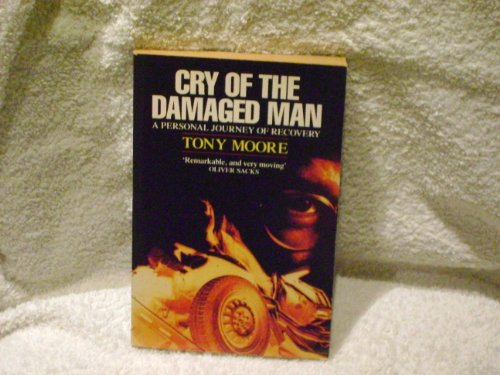 9780330325165: Cry of the Damaged Man: A Personal Journey of Recovery