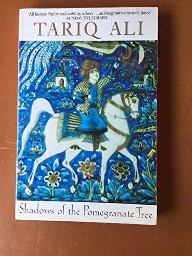 9780330325943: Shadows of the Pomegranate Tree (Islam Quartet 1)
