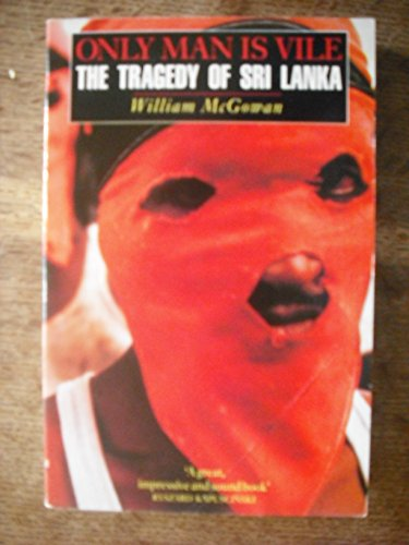 9780330326797: Only Man is Vile: The Tragedy of Sri Lanka