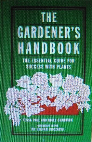 9780330326889: The Gardener's Handbook: The Essential Guide for Success With Plants