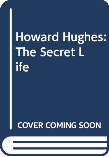 9780330328517: Howard Hughes: The Secret Life
