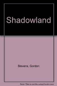 Shadowland: Stevens, Gordon