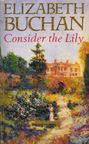 9780330328913: Consider the Lily