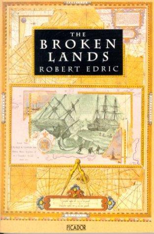 The Broken Lands: Robert Edric