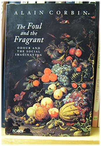 9780330329309: The Foul and the Fragrant: Odour and the Social Imagination