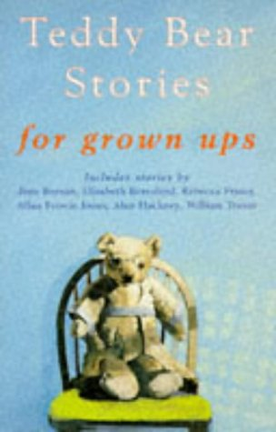 TEDDY BEAR STORIES:For Grown Ups: Catherine (Compiled by) Taylor