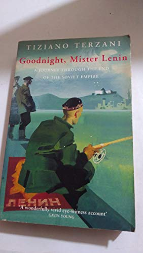 9780330329620: Goodnight, Mister Lenin: A Journey Through the End of the Soviet Empire