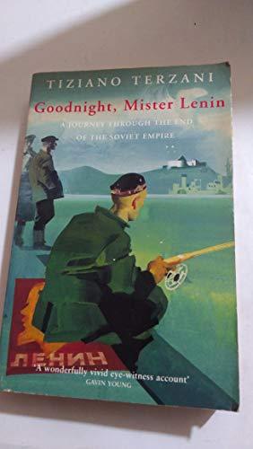 9780330329620: Goodnight, Mister Lenin: Journey Through the End of the Soviet Empire