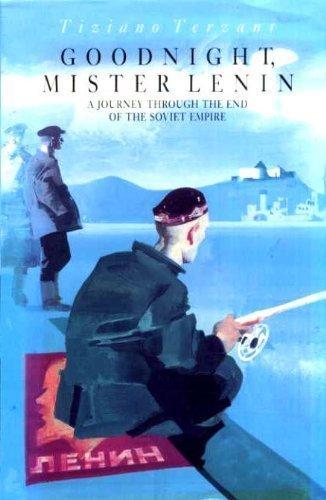 9780330329637: Goodnight, Mister Lenin: Journey Through the End of the Soviet Empire