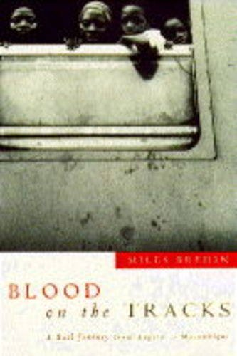 9780330330336: Blood on the Tracks: Rail Journey from Angola to Mozambique