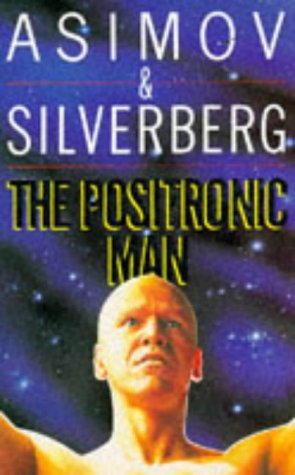 9780330330589: The Positronic Man