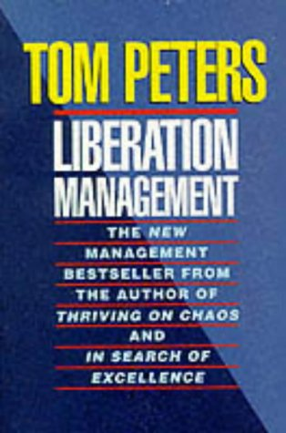 9780330330626: Liberation Management: Necessary Disorganization for the Nanosecond Nineties