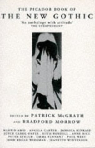 9780330330657: The Picador Book of the New Gothic