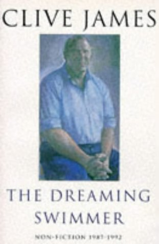 Dreaming Swimmer Non Fiction 1992: Clive James