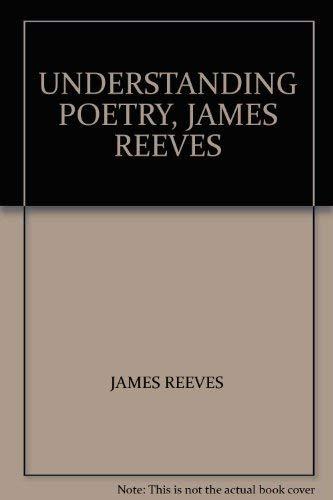 UNDERSTANDING POETRY, JAMES REEVES: JAMES REEVES