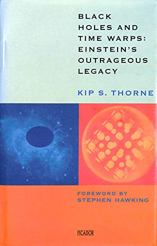 Black Holes and Time Warps: Einstein's Outrageous Legacy: Kip S. Thorne