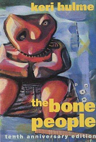 The Bone People: Hulme, Keri