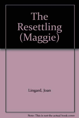 9780330332903: The Resettling (Maggie)