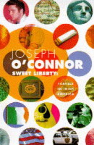 9780330333221: Sweet Liberty Travels In Irish America